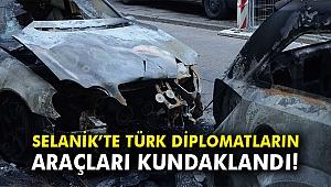 Selanik'te Türk diplomatların araçları kundaklandı!