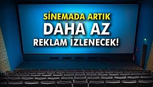 Sinemada artık daha az reklam izlenecek!