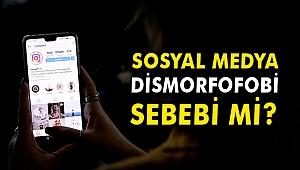 Sosyal medya dismorfofobi sebebi mi?