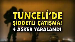 Tunceli'de şiddetli çatışma: 4 asker yaralandı