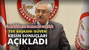 YSK Başkanı Güven kesin sonuçları açıklama yaptı