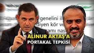 Alinur Aktaş'a Portakal tepkisi