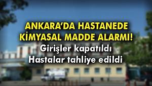 Ankara'da hastanede kimyasal madde alarmı!
