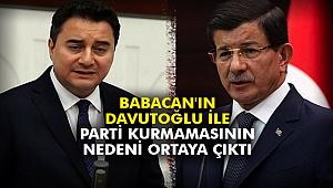Babacan'ın, Davutoğlu ile parti kurmamasının nedeni ortaya çıktı