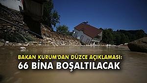 Bakan Kurum'dan Düzce açıklaması: 66 bina boşaltılacak