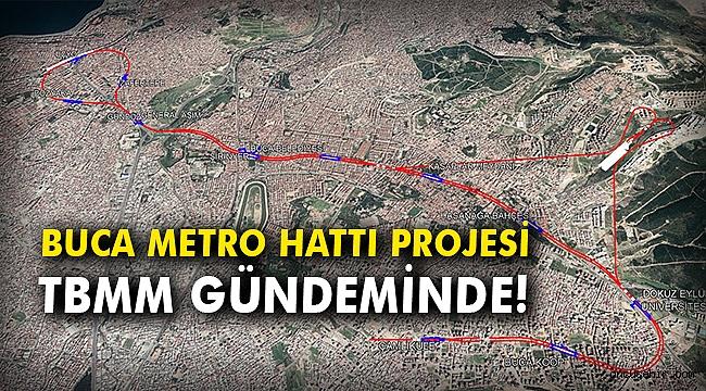 Buca metro hattı projesi TBMM gündeminde!