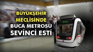 Büyükşehir Meclisinde Buca Metrosu sevinci esti