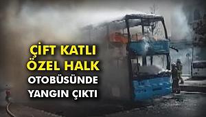 Çift katlı özel halk otobüsünde yangın çıktı