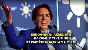 Erdoğan'ın Akşener'e bakanlık teklifine İYİ Parti'den açıklama geldi