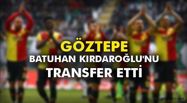 Göztepe, Batuhan Kırdaroğlu'nu transfer etti