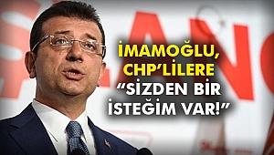 İmamoğlu, CHP'lilere: Sizden bir isteğim var!
