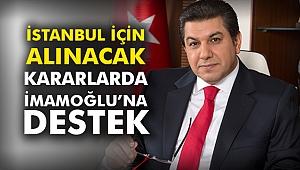 İstanbul için alınacak kararlarda İmamoğlu'na destek