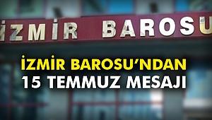 İzmir Barosu'ndan 15 Temmuz mesajı