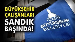 İzmir'de büyükşehir çalışanları sandık başında!