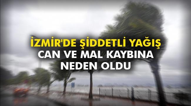 İzmir'de şiddetli yağış, can ve mal kaybına neden oldu