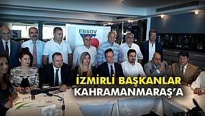 İzmirli Başkanlar Kahramanmaraş'a