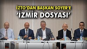 """İZTO'dan Başkan Soyer'e """"İzmir Dosyası"""""""