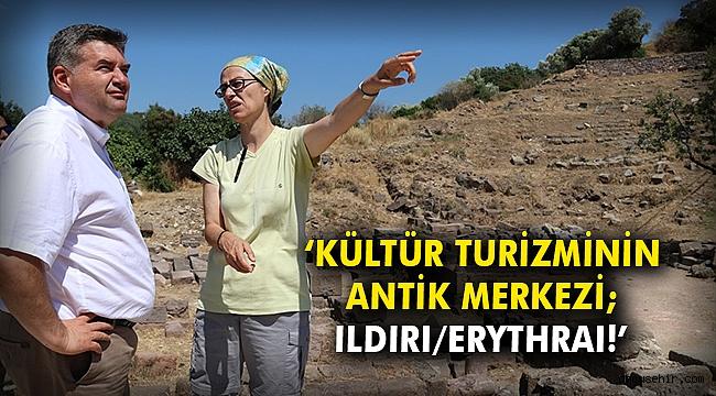 'Kültür Turizminin Antik Merkezi; Ildırı/ERYTHRAI!'
