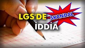 LGS'de skandal  iddia