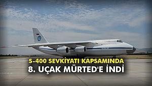 S-400 sevkiyatı kapsamında 8. uçak Mürted'e indi