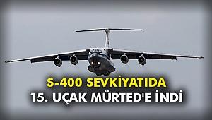 S-400 sevkiyatıda 15. uçak Mürted'e indi