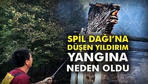 Spil Dağı'na düşen yıldırım yangına neden oldu