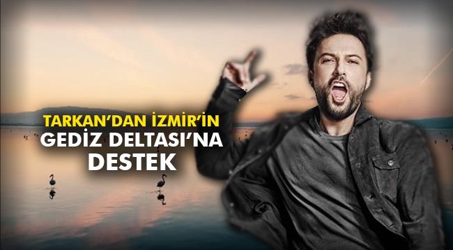 Tarkan'dan İzmir'in Gediz Deltası'na Destek