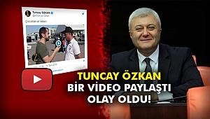 Tuncay Özkan bir video paylaştı, olay oldu!