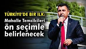 Türkiye'de bir ilk: Mahalle Temsilcileri ön seçimle belirlenecek