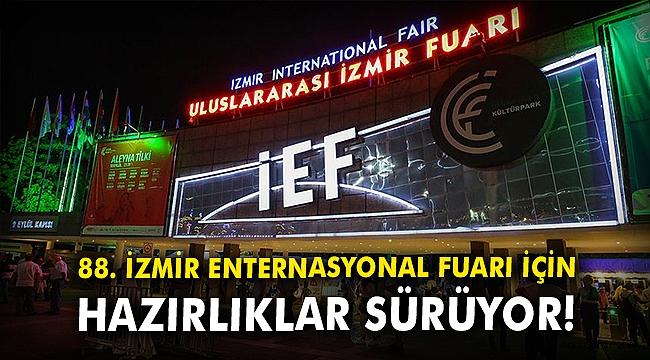 88. İzmir Enternasyonal Fuarı için hazırlıklar sürüyor