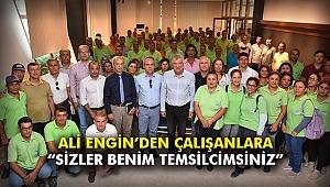 """Ali Engin'den çalışanlara: """"Sizler benim temsilcimsiniz"""""""