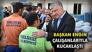 Başkan Engin çalışanlarıyla kucaklaştı