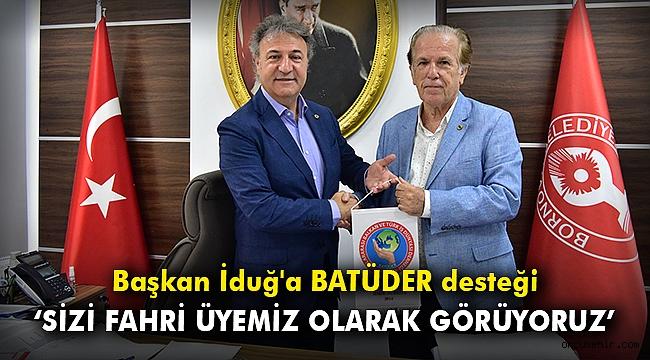 Başkan İduğ'a BATÜDER desteği: 'Sizi fahri üyemiz olarak görüyoruz'