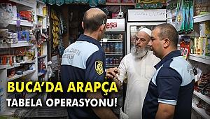 Buca'da Arapça tabela operasyonu