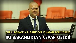 CHP'li Bakan'ın plastik çöp ithalatı sorularına iki bakanlıktan cevap geldi