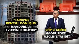 CHP'li Sertel mağduriyeti Meclis'e taşıdı