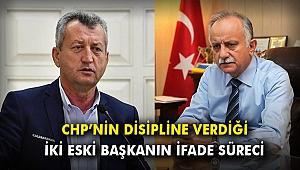CHP'nin disipline verdiği iki eski başkanın ifade süreci