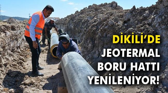Dikili'de jeotermal boru hattı yenileniyor