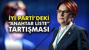 """İYİ Parti'deki """"Anahtar Liste"""" Tartışması"""