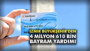 İzmir Büyükşehir'den 4 milyon 610 bin bayram yardımı