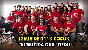 """İzmir'de 1113 çocuk """"Kırmızıda Dur"""" dedi"""