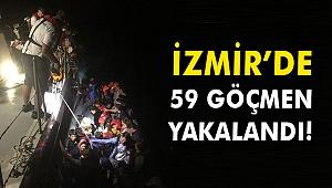 İzmir'de 59 göçmen yakalandı