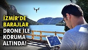 İzmir'de barajlar drone ile koruma altında