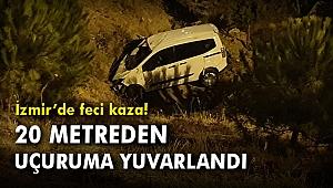 İzmir'de feci kaza! 20 metreden uçuruma yuvarlandı