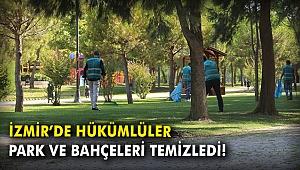 İzmir'de hükümlüler park ve bahçeleri temizledi