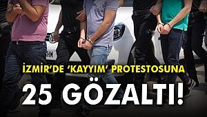 İzmir'de 'kayyım' protestosuna 25 gözaltı