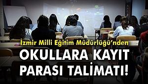 İzmir Milli Eğitim Müdürlüğü'nden okullara kayıt parası talimatı