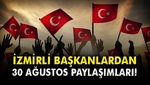 İzmirli Başkanlardan 30 Ağustos paylaşımları!