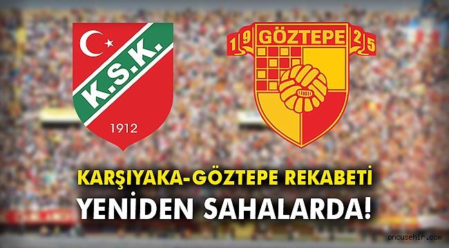 Karşıyaka-Göztepe rekabeti yeniden sahalarda!