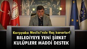 Karşıyaka Meclisi'nde flaş kararlar! Belediyeye yeni şirket, kulüplere maddi destek